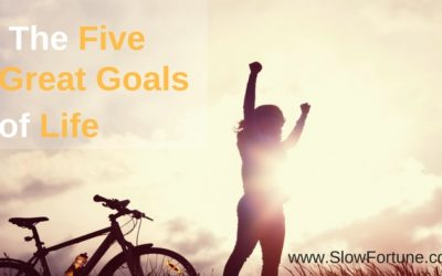 The Five Great Goals of Life